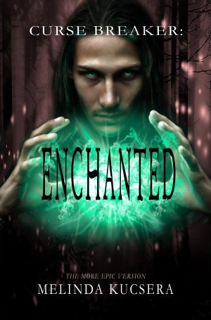 Cover for Curse Breaker: Enchanted [The More Epic Version]